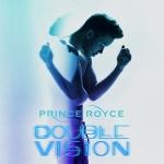 PrinceRoyce_DoubleVisi#1545