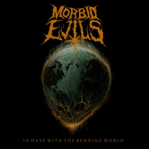 MORBID EVILS『In Hate With The Burning World』