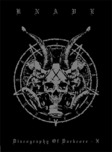 KNAVE『Discography Of Darkcore –X』
