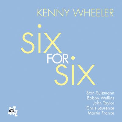 Six For Six Kenny Wheeler
