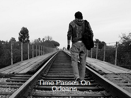 Time Passes On - Orleans