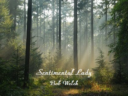 Sentimental Lady - Bob Welch