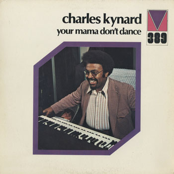 JZ_CHARLES KYNARD_YOUR MAMA DONT DANCE_201509