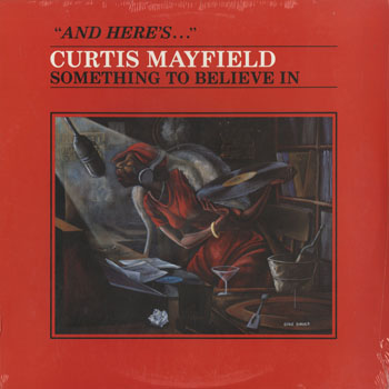 SL_CURTIS MAYFIELD_SOMETHING TO BELIEVE IN_201509